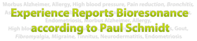 Case reports relating to Bioresonance according to Paul Schmidt